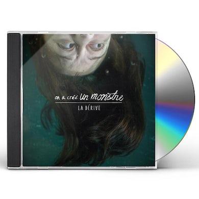 On A Cree Un Monstre LA DERIVE CD