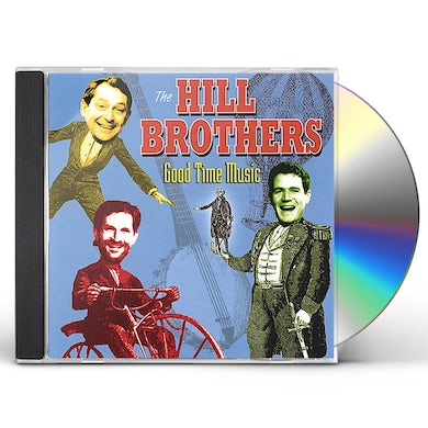 Hill Brothers GOOD TIME MUSIC ONE CD