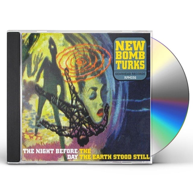 New Bomb Turks NIGHT BEFORE THE DAY THE EARTH STOOD STILL CD