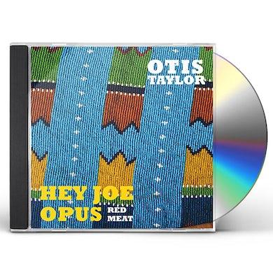 Otis Taylor HEY JOE OPUS RED MEAT CD