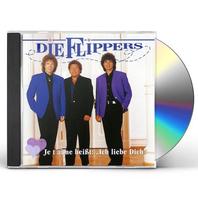 Flippers JE T'AIME HEISST: ICH LIEBE DICH CD