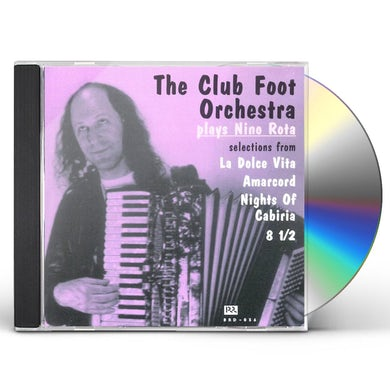 Club Foot Orchestra PLAYS NINO ROTA: SELECTIONS FROM LA DOLCE VITA CD