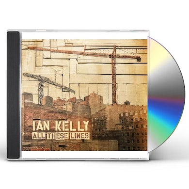 Ian Kelly ALL THESE LINES CD