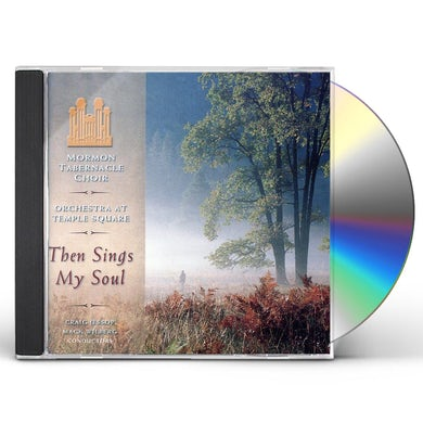 Mormon Tabernacle Choir THEN SINGS MY SOUL CD