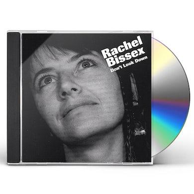 Rachel Bissex DON'T LOOK DOWN CD