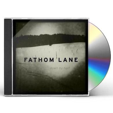 Fathom Lane DOWN BY HALF CD