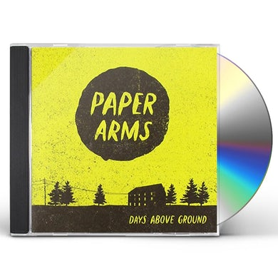 Paper Arms DAYS ABOVE GROUND CD