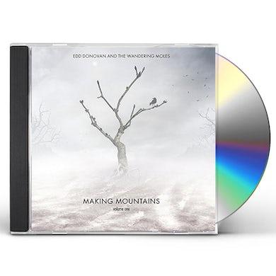 Edd Donovan & The Wandering Moles MAKING MOUNTAINS (VOLUME ONE) CD