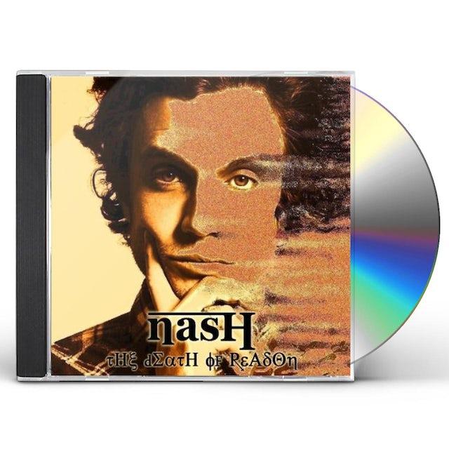 Nash DEATH OF REASON CD