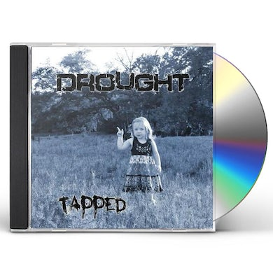 DROUGHT TAPPED CD