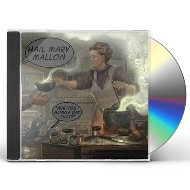 Hail Mary Mallon ARE YOU GONNA EAT THAT CD