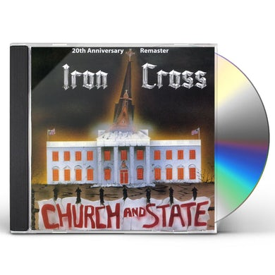 Iron Cross CHURCH & STATE: 20TH ANNIVERSARY REMASTER CD