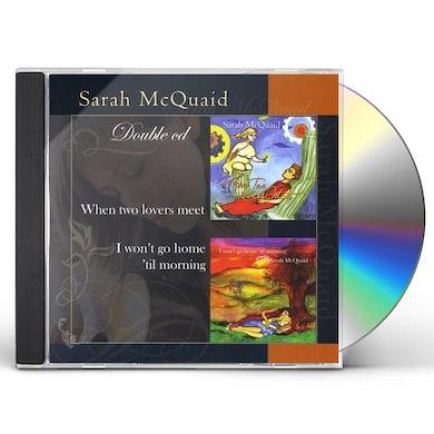 Sarah Mcquaid WHEN TWO LOVERS MEET/I WON'T GO HOME TIL MORNING CD