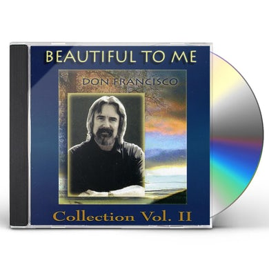BEAUTIFUL TO ME: DON FRANCISCO COLLECTION, VOL. 2 CD