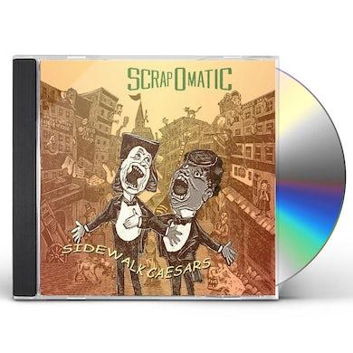 Scrapomatic SIDEWALK CAESARS CD