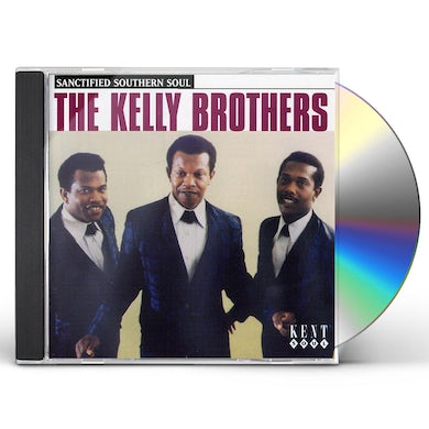 Kelly Brothers SANCTIFIED SOUL CD