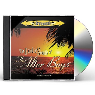 EXOTIC SOUNDS OF THE ALTER BOYS CD
