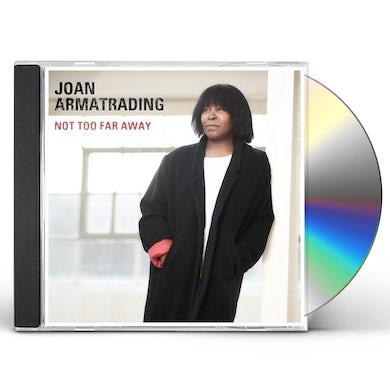 Joan Armatrading Not Too Far Away CD