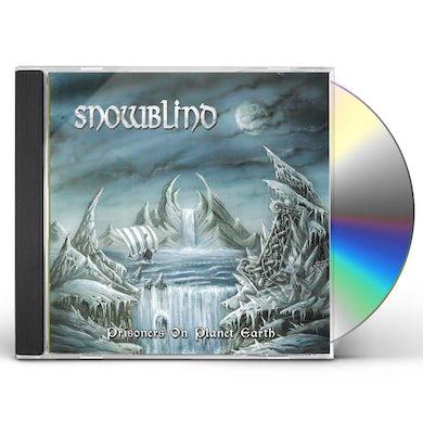 Snowblind Prisoners On Planet Earth CD