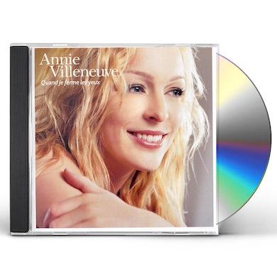 Annie Villeneuve QUAND JE FERME LES YEUX CD