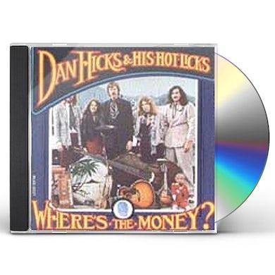 Dan Hicks WHERE'S THE MONEY CD