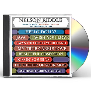 Nelson Riddle WRITE ON WHITE & OTHER HITS OF 64 CD