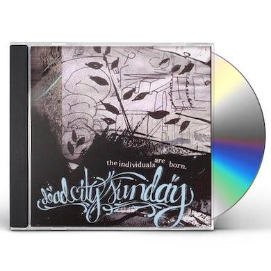 Dead City Sunday INDIVIDUALS ARE BORN CD