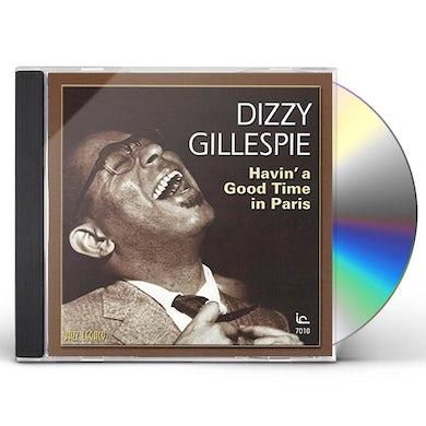 Dizzy Gillespie HAVIN A GOOD TIME IN PARIS CD