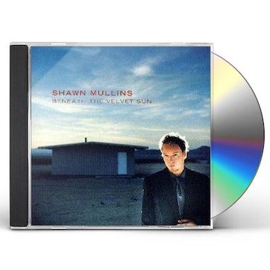 Shawn Mullins BENEATH VELVET SUN CD