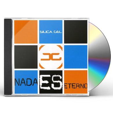 Silica Gel NADA ES ETERNO CD
