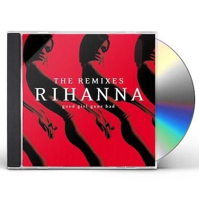 Rihanna GOOD GIRL GONE BAD: THE REMIXES CD