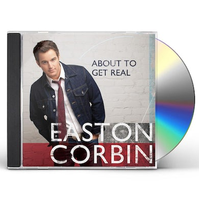 Easton Corbin ABOUT TO GET REAL CD