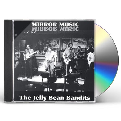 Jelly Bean Bandits MIRROR MUSIC CD