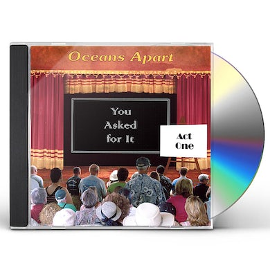 OCEANS APART YOU ASKED FOR IT - ACT ONE CD