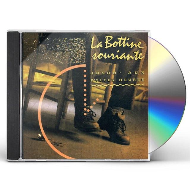 Bottine Souriante JUSQU AUX P'TITES HEURES CD