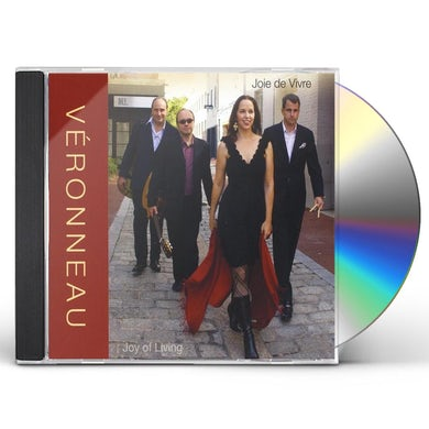 Veronneau JOIE DE VIVRE: JOY OF LIVING CD