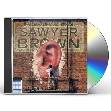 Sawyer Brown CAN YOU HEAR ME NOW CD