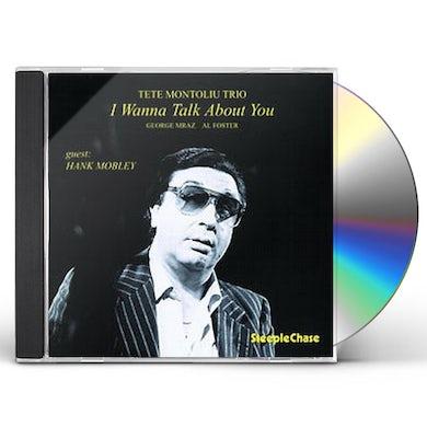 Tete Montoliu I WANNA TALK ABOUT YOU CD