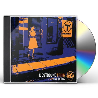 Westbound Train FIVE TO TWO CD