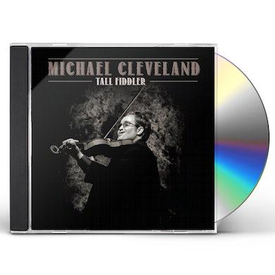 Michael Cleveland TALL FIDDLER CD