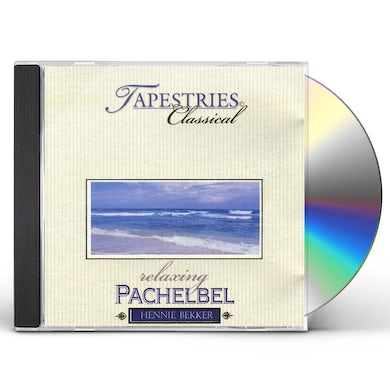 Hennie Bekker CLASSICAL TAPESTRIES - RELAXING PACHELBEL CD