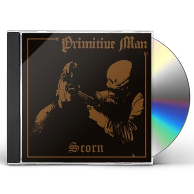 Primitive Man SCORN CD