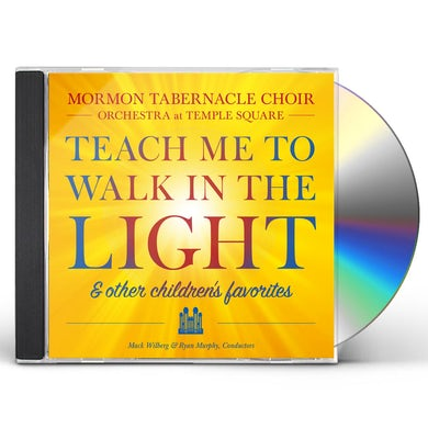 Mormon Tabernacle Choir TEACH ME TO WALK IN THE LIGHT: & OTHER FAVORITE CD