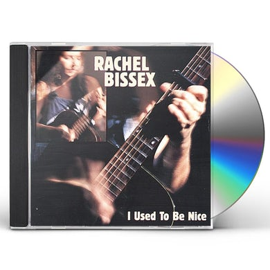 Rachel Bissex I USED TO BE NICE CD