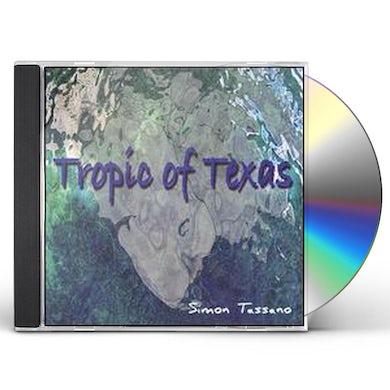 Simon Tassano TROPIC OF TEXAS CD