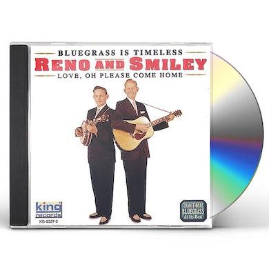 Reno & Smiley LOVE OH PLEASE COME HOME CD