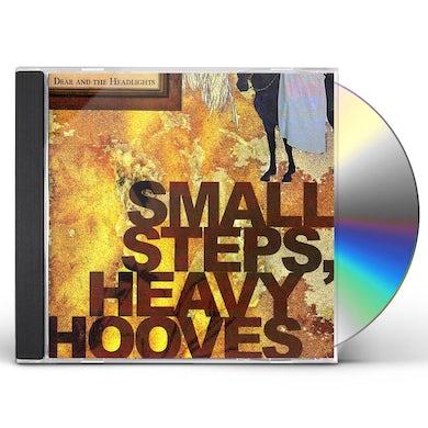 Dear & the Headlights SMALL STEPS HEAVY HOOVES CD