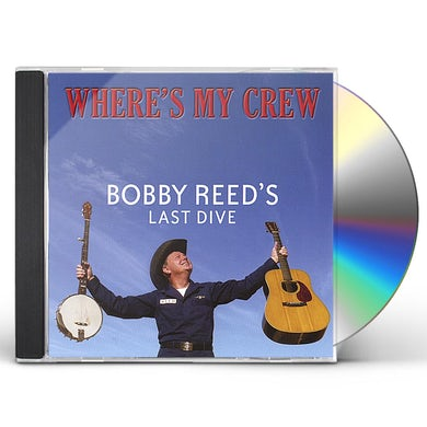 Bobby Reed WHERE'S MY CREW CD