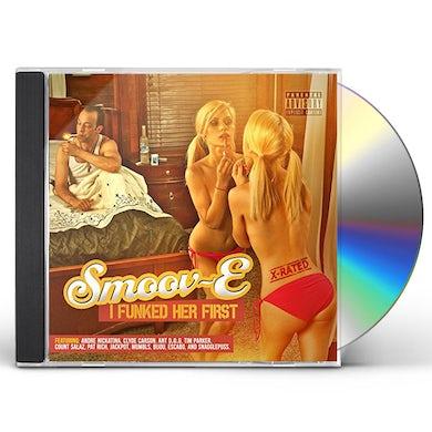 Smoov-E I FUNKED HER FIRST CD