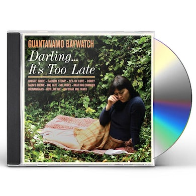 Guantanamo Baywatch DARLING IT'S TOO LATE CD